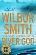 River God : Egyptian Novels - Wilbur Smith
