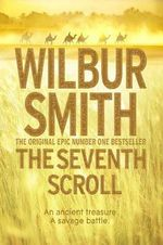 The Seventh Scroll : The Egyptian Novels : Book 2 - Wilbur Smith