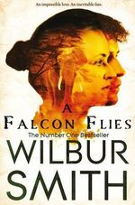 A Falcon Flies : The Ballantyne Novels : Book 1 - Wilbur Smith
