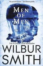 Men of Men : The Ballantyne Novels : Book 2 - Wilbur Smith