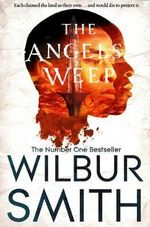 The Angels Weep : The Ballantyne Novels : Book 3 - Wilbur Smith