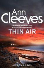 Thin Air : The Shetland Series : Book 6 - Ann Cleeves