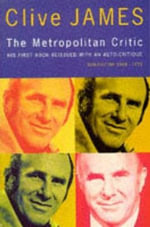 The Metropolitan Critic - Clive James