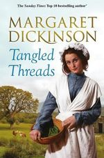 Tangled Threads - Margaret Dickinson