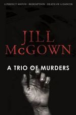A Trio of Murders - Jill McGown