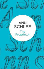 The Proprietor - Ann Schlee
