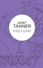 Folly's Child - Janet Tanner
