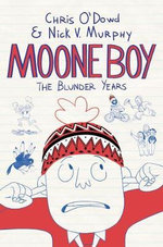 Moone Boy - Chris O'Dowd