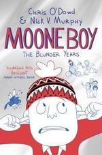 The Blunder Years : Moone Boy : Book 1 - Chris O'Dowd