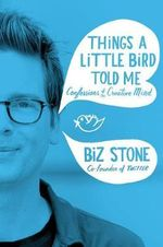 Things A Little Bird Told Me - Biz Stone
