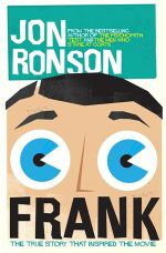 Frank : The True Story that Inspired the Movie - Jon Ronson