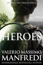Heroes - Valerio Massimo Manfredi