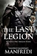 The Last Legion - Valerio Massimo Manfredi