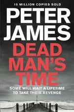 Dead Man's Time : A Roy Grace Novel : Book 9 - Peter James