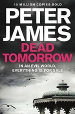 Dead Tomorrow : Roy Grace - Peter James