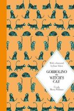 Gobbolino, the Witch's Cat : Macmillan Classics Edition - Ursula Moray Williams