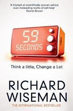 59 Seconds : Think a Little, Change a Lot - Richard Wiseman
