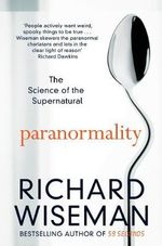 Paranormality : The Science of the Supernatural - Richard Wiseman