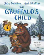 The Gruffalo's Child 10th Anniversary Edition - Julia Donaldson