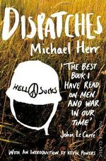 Dispatches : Picador Classics - Michael Herr