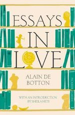 Essays In Love : Picador Classics - Alain de Botton