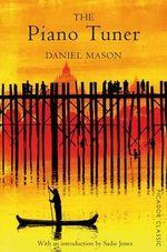 The Piano Tuner : Picador Classic - Daniel Mason