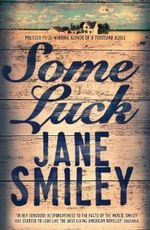 Some Luck : The Last Hundred Years Trilogy : Book 1 - Jane Smiley