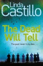 The Dead Will Tell : Kate Burkholder Series - Linda Castillo