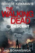 The Walking Dead : Descent - Robert Kirkman