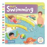 Busy Swimming : Push, Pull and Slide the Scenes to Bring the Swimming Pool to Life! - Rebecca Finn