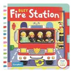 Busy Fire Station : Push, Pull and Slide the Scene to Bring the Busy Fire Station to Life! - Rebecca Finn