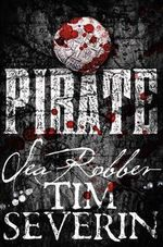 Sea Robber : Pirate - Tim Severin