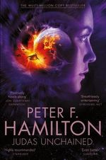 Judas Unchained - Signed Copies Available!* : Commonwealth Saga : Book 2 - Peter F. Hamilton