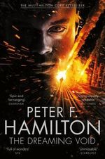 The Dreaming Void - Signed Copies Available! : The Void Trilogy : Book 1 - Peter F. Hamilton