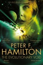 The Evolutionary Void - Signed Copies Available! : The Void Trilogy : Book 3 - Peter F. Hamilton