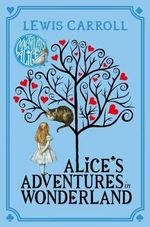 Alice's Adventures in Wonderland : First Stories - Lewis Carroll