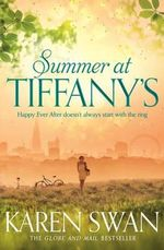 Summer at Tiffany's : Order Now For Your Chance to Win!* - Karen Swan