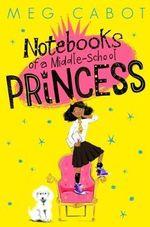 Notebooks of a Middle -School Princess - Meg Cabot