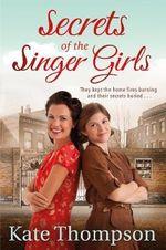 Secrets of the Singer Girls - Kate Thompson
