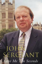 Give Me Ten Seconds - John Sergeant