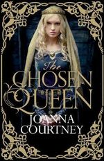 The Chosen Queen - Joanna Courtney