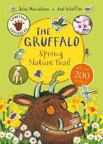 The Gruffalo : Spring Nature Trail : The Gruffalo Explorers - Julia Donaldson