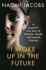 I Woke Up in the Future - Naomi Jacobs