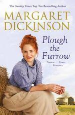 Plough the Furrow - Margaret Dickinson