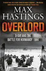 Overlord - Sir Max Hastings