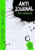 The Anti Journal : Create Outrageously - David Sinden