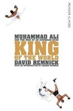 King of the World : Picador Classic - David Remnick