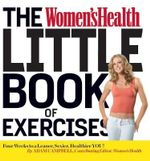 The Women's Health Little Book of Exercises : Four Weeks to a Leaner, Sexier, Healthier You! - Adam Campbell