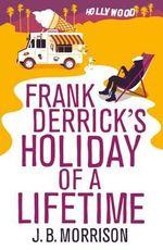 Frank Derrick's Holiday of A Lifetime - J. B. Morrison