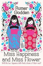 Miss Happiness and Miss Flower - Rumer Godden